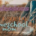 Confessions of an Anti-Social Homeschooling Mom