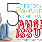 5 Tips for Parenting A Child with Anger Issues