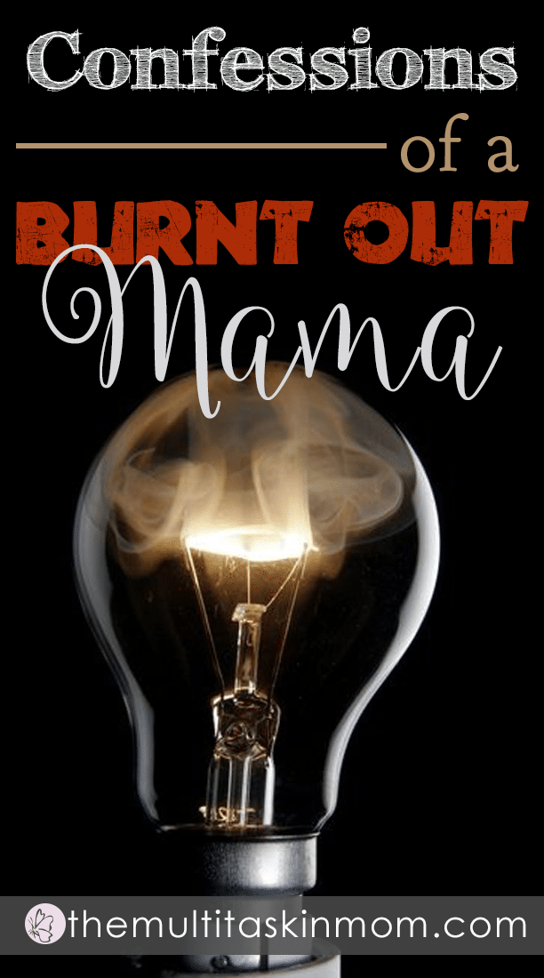Confessions of a Mama who is suffering through a season of burn out