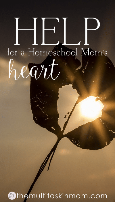 Help for a Homeschool Moms Heart
