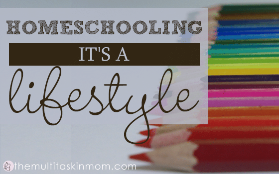 Homeschooling: It is a lifestyle