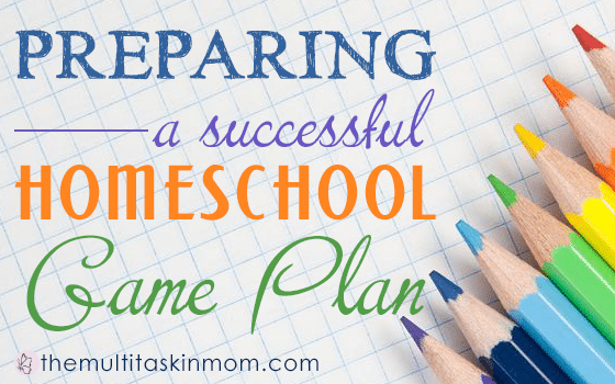 Preparing a Successful Homeschooling Game Plan