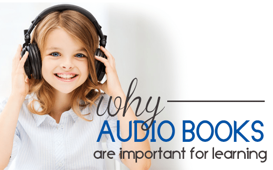 Why Audio Books are Important to Learning