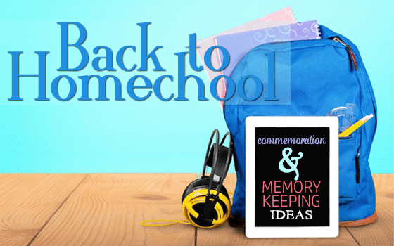 Back-to-Homeschool Commemoration and Memory Keeping Ideas