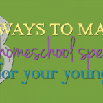 3 Ways to Make Home School Special for the Youngest Child