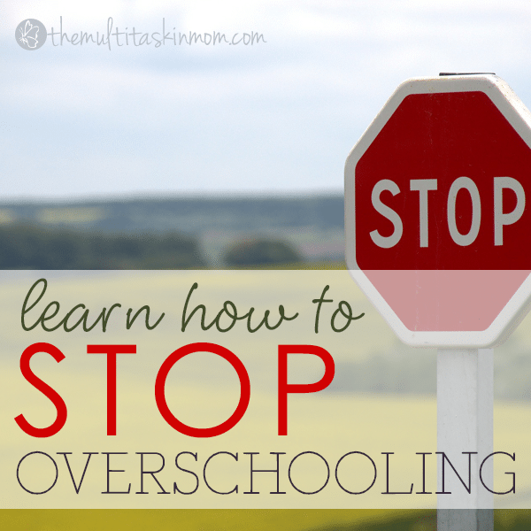 learn-how-to-stop-overschooling-your-children