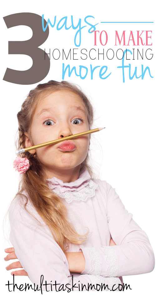 Three easy ways to make your homeschooling journey more fun starting today