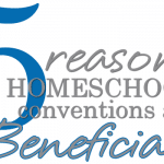 5 Reasons Homeschool Conventions are Beneficial