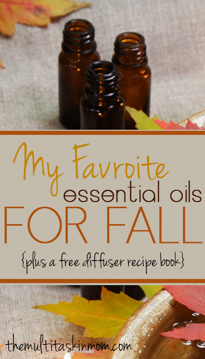 My Favorite Essential Oils for Fall PLUS a Free Recipe Book