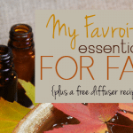 My Favorite Essential Oils for Fall
