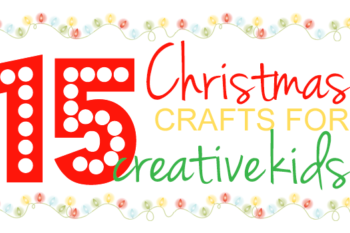 15 Christmas Crafts for Creative Kids