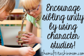Encourage Sibling Unity with Character Studies