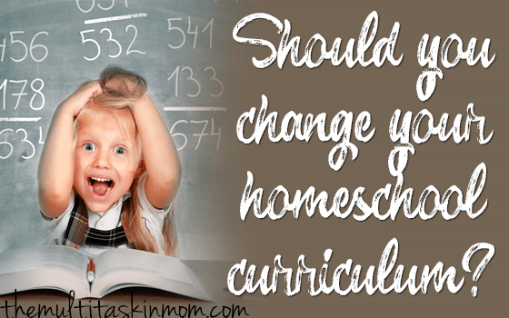 Should You Change Your Homeschool Curriculum?