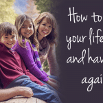 How to Take Back Your Life, and Have Fun Again