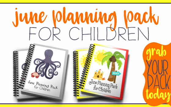 June Planning Pack for Children Free for a Limited Time