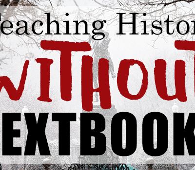 How to Teach History Without Textbooks