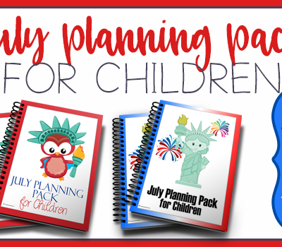 FREE July Planning Packs for Children Limited Time Offer