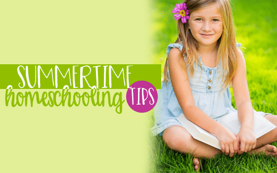 Summertime Homeschooling Tips