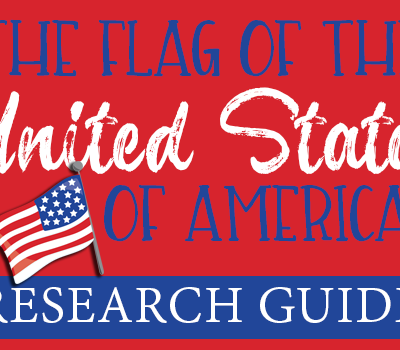 The Flag of the United States of America Research Guide