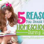 5 Reasons You Should Continue Homeschooling During Summer