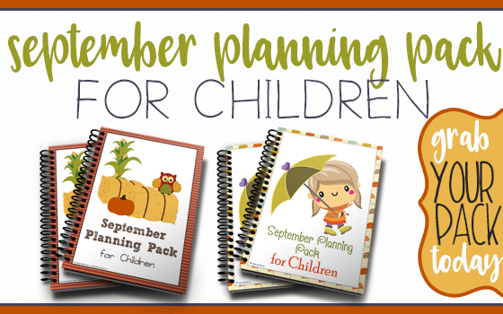 Get your Children's Planning Pack for September Pack today