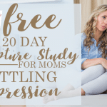 Scripture Study for Moms Battling Depression