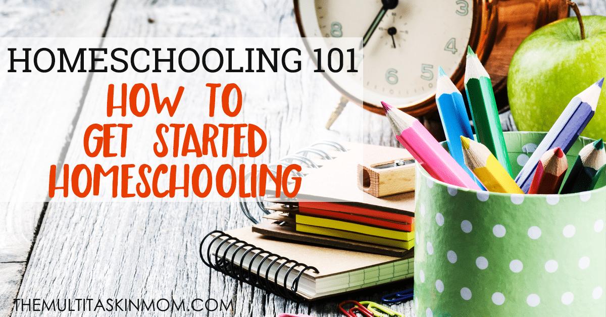 Homeschooling 101: How to Get Started Homeschooling