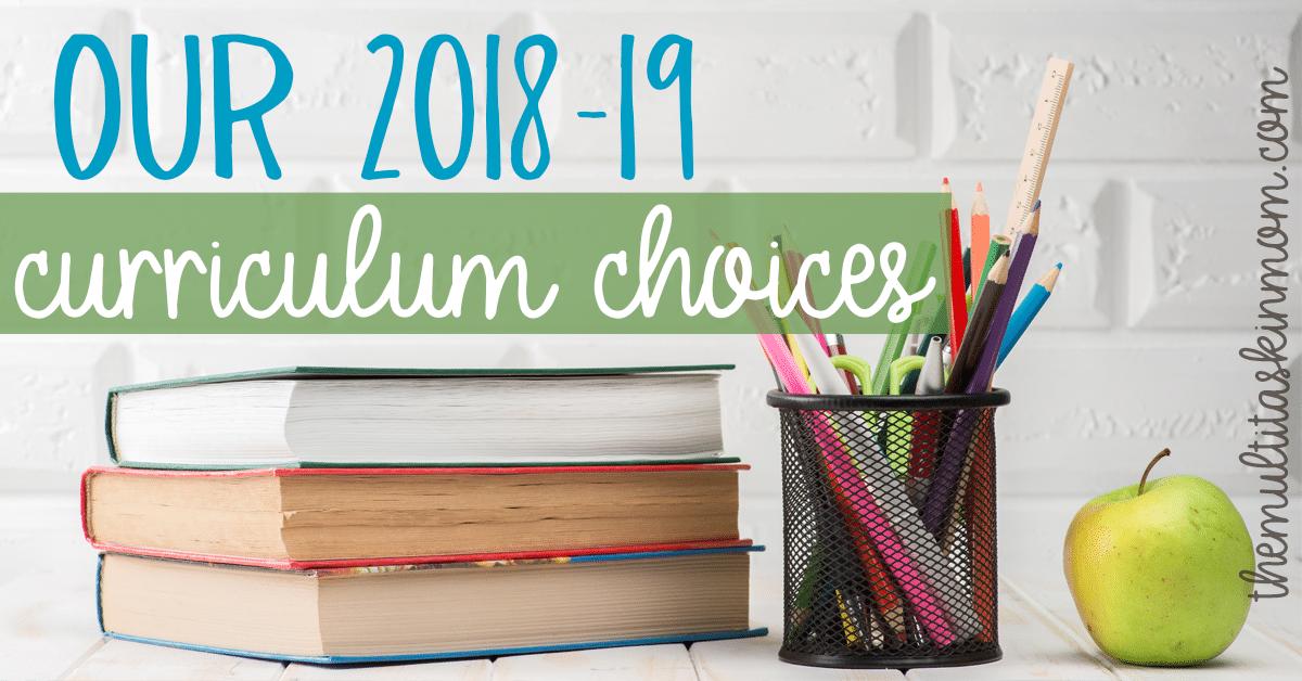 Our 2018-19 Homeschool Curriculum Choices