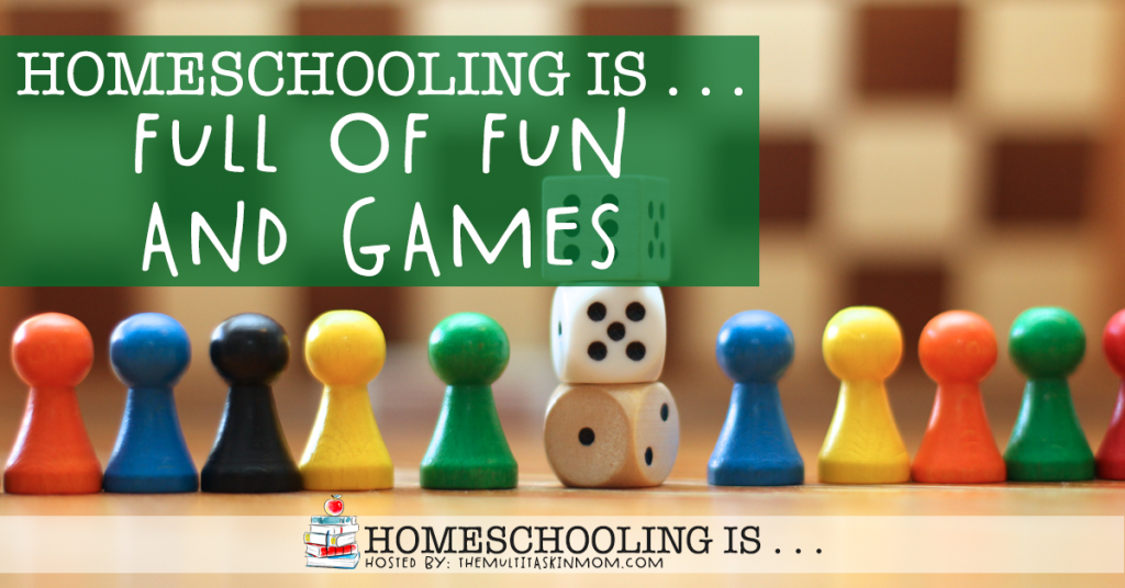 Homeschooling Is Full of Fun and Games