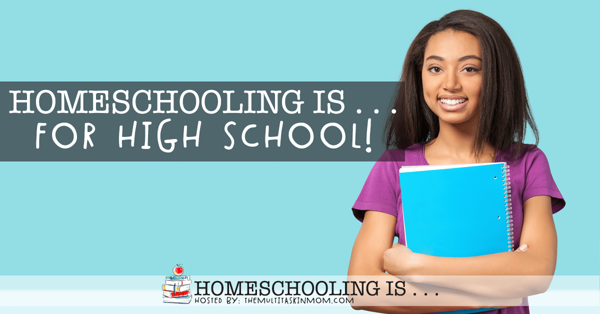 Homeschooling Is for High School!