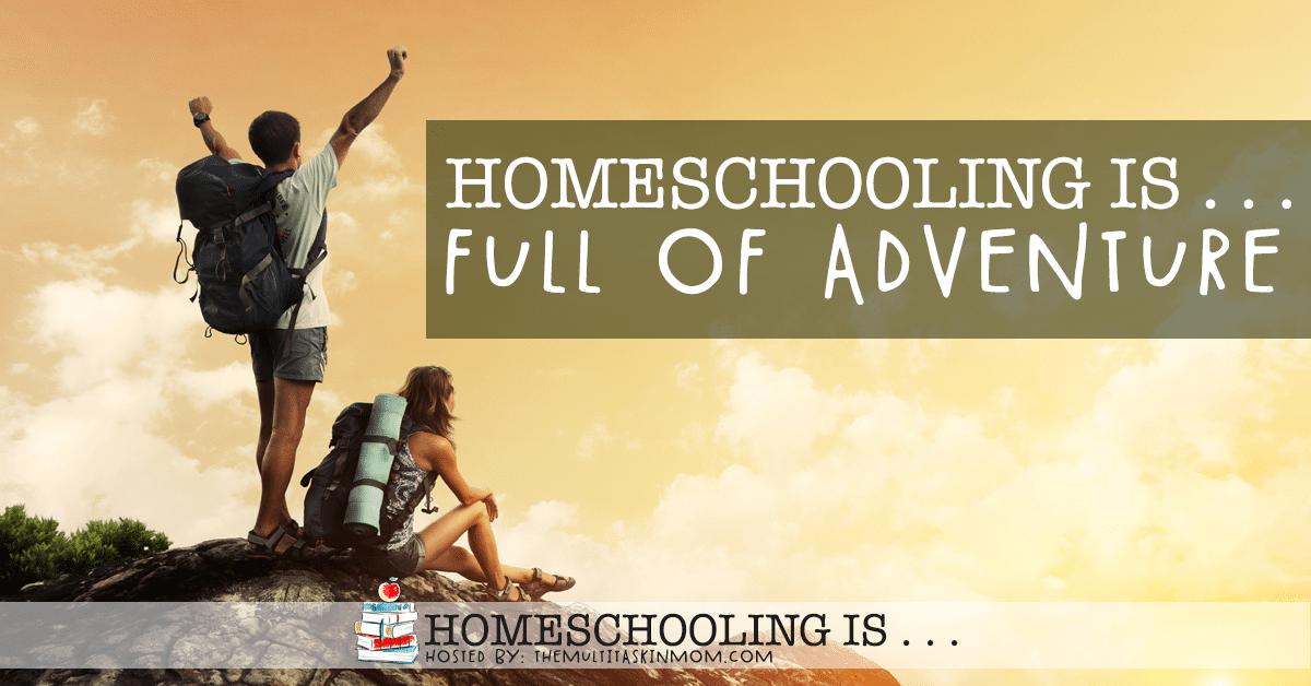 Homeschooling Is Full of Adventures