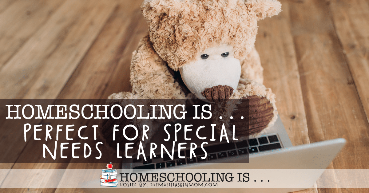 Homeschool Is Perfect for Special Needs Learners