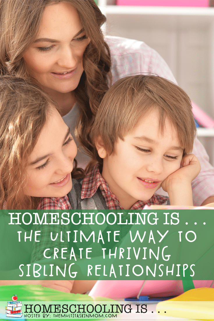 Homeschooling is the ultimate way to create thriving relationships between siblings. #homeschool #families #SiblingRelationships