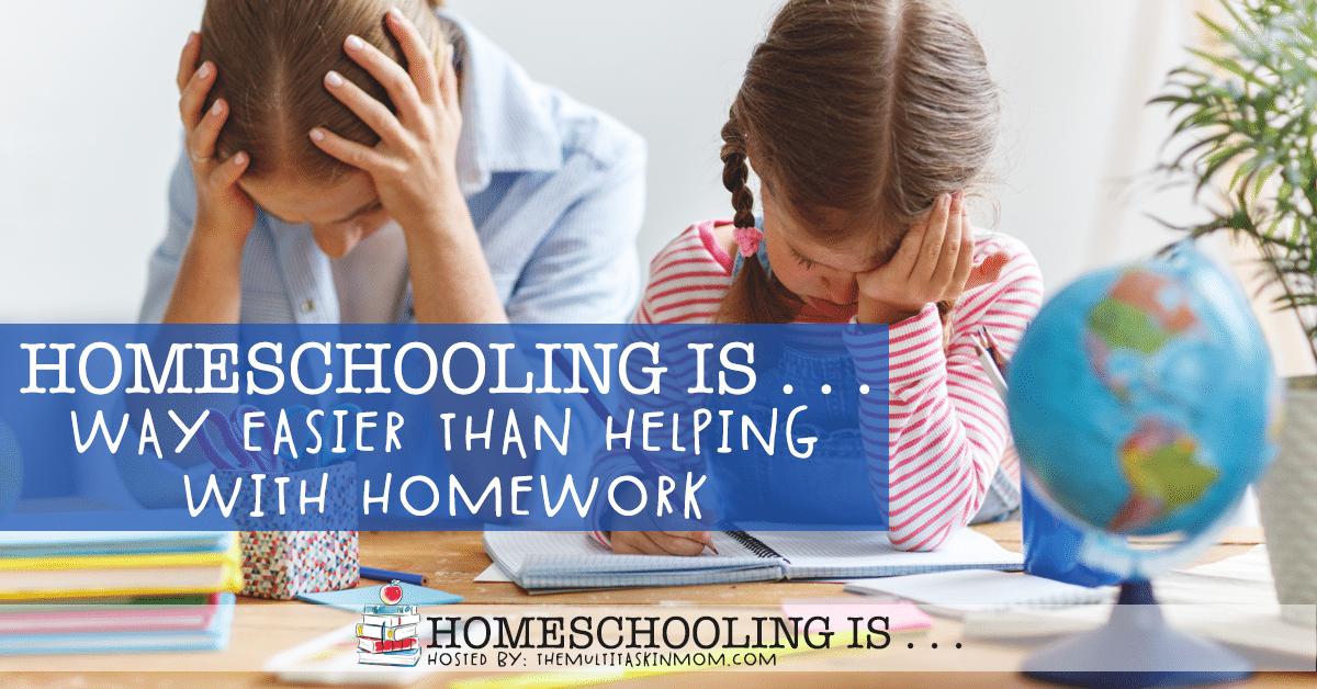 Homeschooling Is Way Easier than Helping with Homework