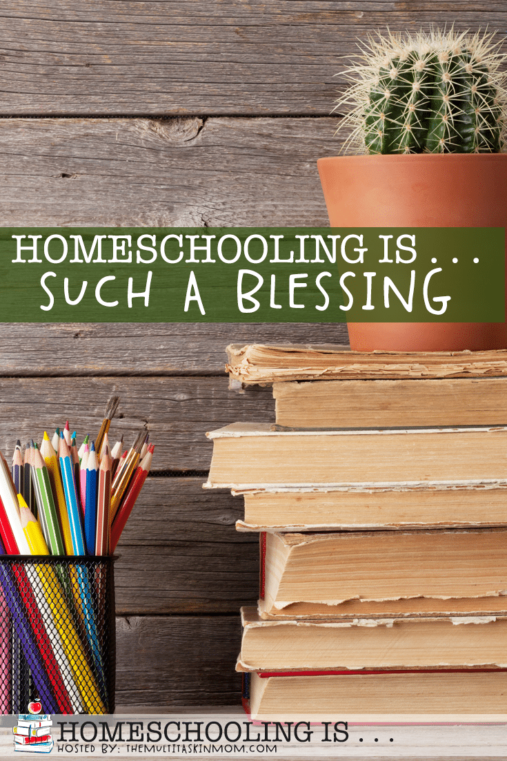 Do you view homeschooling as a blessing in your life or is it just another thing that demands your time and energy? Find out why homeschooling is not a burden, but a blessing! #Homeschooling #family #FamilyBlessings